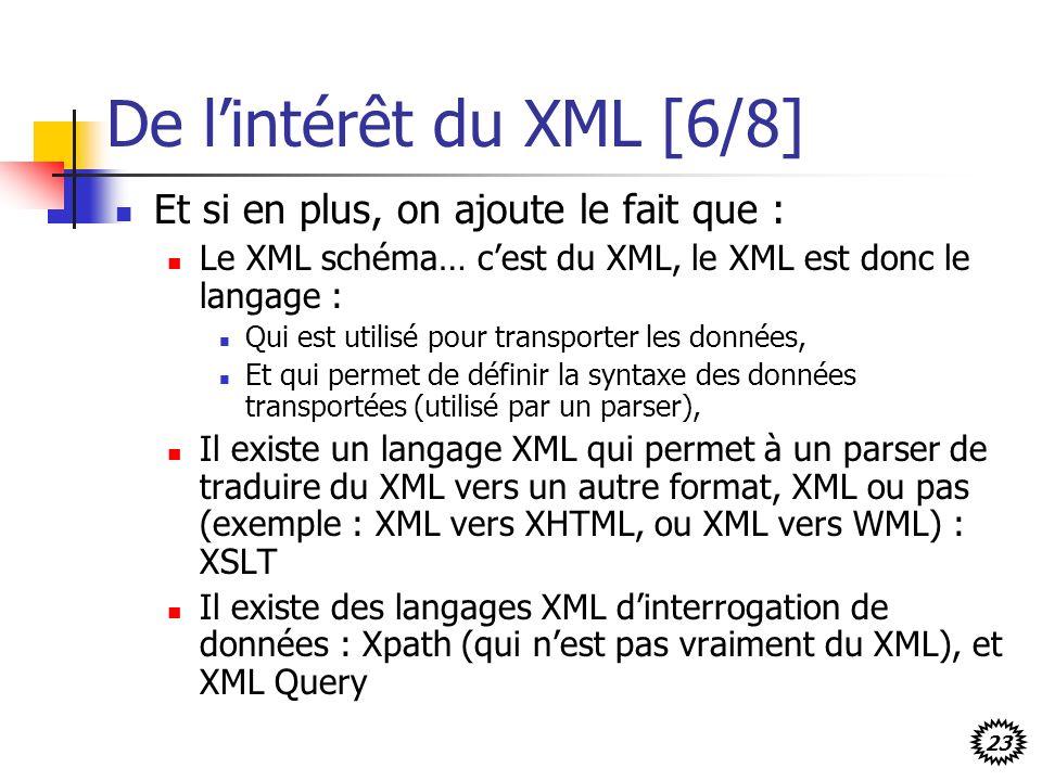 De l'intérêt du XML [6/8] Et si en plus, on ajoute le fait que :